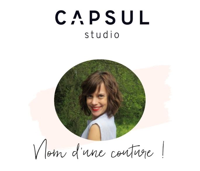 Nom d'une couture ! Créatrice de vêtement fait main chez Capsul Studio - Boutique en ligne