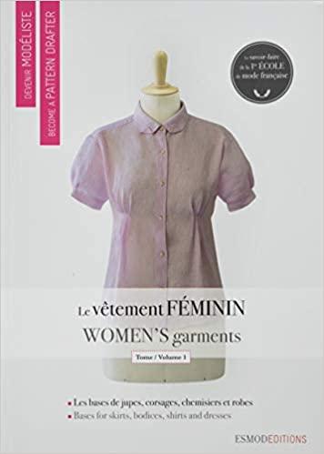 Le vêtement féminin : Tome 1, Les bases de jupes, de corsages, de chemisiers et de robes, édition