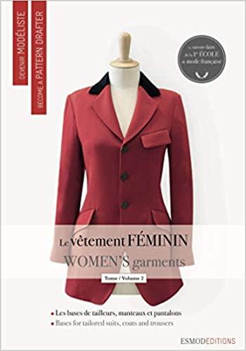 Le vêtement féminin : Tome 2, Les bases du tailleur-manteau et du pantalon