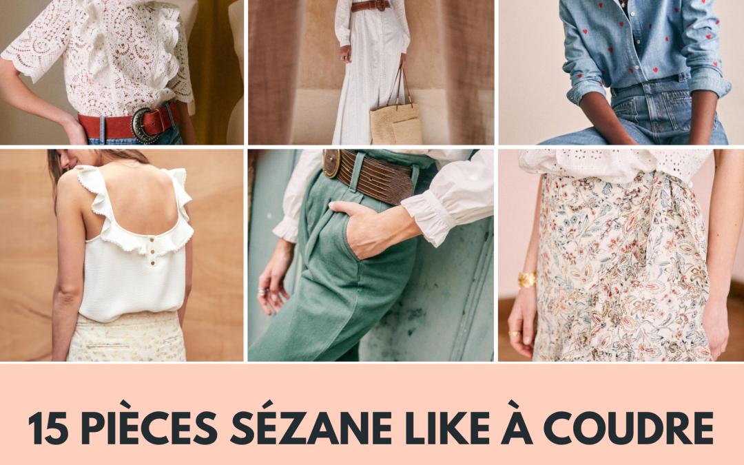15 pièces Sézane Like à coudre… patrons, mercerie et tutos